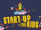 Appel à candidatures pour la 1ère édition de START-UP FOR KIDS